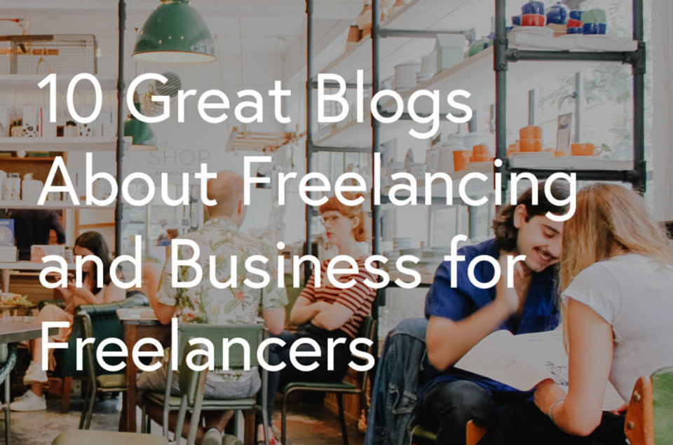 10 Great Blogs About Freelancing and  Freelancers